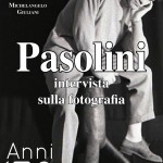 Pier Paolo Pasolini, intervista sulla fotografia